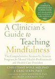 Portada de [(A CLINICIAN'S GUIDE TO TEACHING MINDFULNESS: THE COMPREHENSIVE SESSION-BY-SESSION PROGRAM FOR MENTAL HEALTH PROFESSIONALS AND HEALTH CARE PROVIDERS)] [AUTHOR: CHRISTIANE WOLF] PUBLISHED ON (JUNE, 2015)