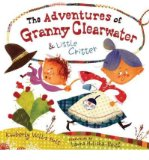 Portada de [(THE ADVENTURES OF GRANNY CLEARWATER & LITTLE CRITTER )] [AUTHOR: KIMBERLY WILLIS HOLT] [OCT-2010]