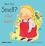 Portada de WHAT DO I SMELL? / ¿QUÉ HUELO? (SMALL SENSES BILINGUAL)