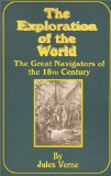 Portada de THE EXPLORATION OF THE WORLD: THE GREAT NAVIGATORS OF THE EIGHTEENTH CENTURY