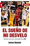 Portada de EL SUEÑO DE MI DESVELO. HISTORIAS DE LA NBA CON NOCTURNIDAD (DEPORTES (CORNER))