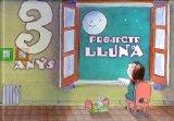 Portada de PROJECTE LLUNA 3 ANYS. 1ER TRIMESTRE. COMUNITAT VALENCIANA: EDUCACIÓ INFANTIL