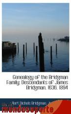 Portada de GENEALOGY OF THE BRIDGMAN FAMILY: DESCENDANTS OF JAMES BRIDGMAN. 1636. 1894