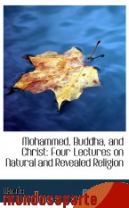 Portada de MOHAMMED, BUDDHA, AND CHRIST: FOUR LECTURES ON NATURAL AND REVEALED RELIGION