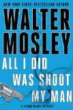 Portada de ALL I DID WAS SHOOT MY MAN (LEONID MCGILL MYSTERY)