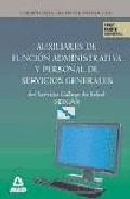 Portada de AUXILIARES DE FUNCION ADMINISTRATIVA Y PERSONAL DE SERVICIOS GENERALES DEL SERVICIO GALLEGO DE SALUD . TEST PARTE GENERAL