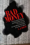 Portada de BAD MONEY: BIG BUSINESS DISASTERS IN THE AGE OF A CREDIT CRISIS