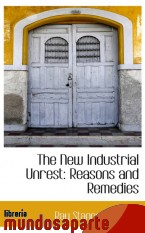 Portada de THE NEW INDUSTRIAL UNREST: REASONS AND REMEDIES
