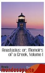 Portada de ANASTASIUS: OR, MEMOIRS OF A GREEK, VOLUME I