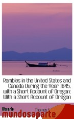Portada de RAMBLES IN THE UNITED STATES AND CANADA DURING THE YEAR 1845, WITH A SHORT ACCOUNT OF OREGON: WITH A