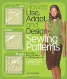 Portada de HOW TO USE, ADAPT, AND DESIGN SEWING PATTERNS