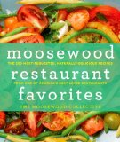 Portada de MOOSEWOOD RESTAURANT FAVORITES: THE 250 MOST-REQUESTED, NATURALLY DELICIOUS RECIPES FROM ONE OF AMERICA'S BEST-LOVED RESTAURANTS