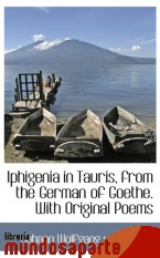 Portada de IPHIGENIA IN TAURIS, FROM THE GERMAN OF GOETHE. WITH ORIGINAL POEMS