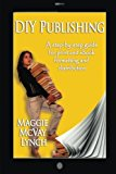 Portada de DIY PUBLISHING: A STEP-BY-STEP GUIDE FOR PRINT AND EBOOK FORMATTING AND DISTRIBUTION BY MAGGIE MCVAY LYNCH (2013-11-19)