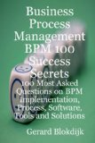 Portada de BUSINESS PROCESS MANAGEMENT BPM 100 SUCCESS SECRETS, 100 MOST ASKED QUESTIONS ON BPM IMPLEMENTATION, PROCESS, SOFTWARE, TOOLS AND SOLUTIONS
