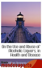 Portada de ON THE USE AND ABUSE OF ALCOHOLIC LIQUORS, IN HEALTH AND DISEASE