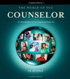Portada de BY EDWARD S. NEUKRUG - THE WORLD OF THE COUNSELOR: AN INTRODUCTION TO THE COUNSELING PROFESSION: 4TH (FOURTH) EDITION