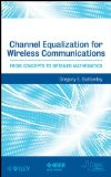 Portada de CHANNEL EQUALIZATION FOR WIRELESS COMMUNICATIONS: FROM CONCEPTS TO DETAILED MATHEMATICS (IEEE SERIES ON DIGITAL & MOBILE COMMUNICATION)