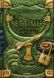 Portada de SEPTIMUS Y EL HECHIZO IMPOSIBLE