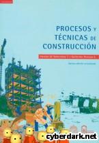 Portada de PROCESOS Y TÉCNICAS DE CONSTRUCCIÓN - EBOOK