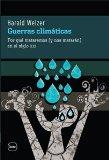Portada de GUERRAS CLIMATICAS: POR QUE MATAREMOS  EN EL SIGLO XXI