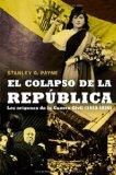 EL COLAPSO DE LA REPUBLICA: LOS ORIGENES DE LA GUERRA CIVIL