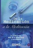 Portada de DE LA MEDICACION A LA MEDITACION: LA MEDITACION, BASE DE LA SALUDFISICA Y PSICOLOGIA