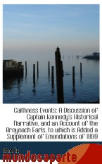 Portada de CAITHNESS EVENTS: A DISCUSSION OF CAPTAIN KENNEDY`S HISTORICAL NARRATIVE, AND AN ACCOUNT OF THE BROY