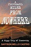 Portada de A THOUSAND MILES FROM NOWHERE: A HIPPY TRIP OF DISCOVERY BY SAFFRON MELLO CASTRO (2014-02-11)