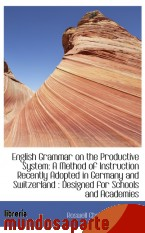 Portada de ENGLISH GRAMMAR ON THE PRODUCTIVE SYSTEM: A METHOD OF INSTRUCTION RECENTLY ADOPTED IN GERMANY AND SW