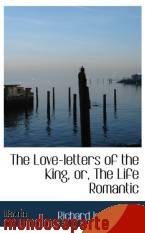 Portada de THE LOVE-LETTERS OF THE KING, OR, THE LIFE ROMANTIC