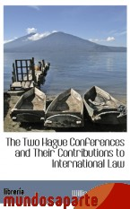 Portada de THE TWO HAGUE CONFERENCES AND THEIR CONTRIBUTIONS TO INTERNATIONAL LAW