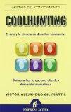 Portada de COOLHUNTING: EL ARTE Y LA CIENCIA DE DESCIFRAR TENDENCIAS (GESTION CONOCIMIENTO)