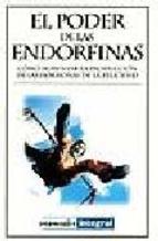 Portada de EL PODER DE LAS ENDORFINAS: COMO AUMENTAR LA PRODUCCION DE LAS HORMONAS DE LA FELICIDAD