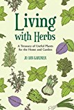 Portada de LIVING WITH HERBS: A TREASURY OF USEFUL PLANTS FOR THE HOME AND GARDEN