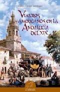 Portada de VIAJEROS AMERICANOS EN LA ANDALUCIA DEL XIX