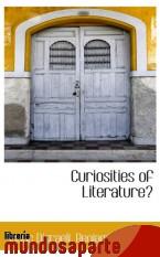 Portada de CURIOSITIES OF LITERATURE?