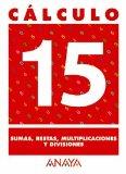 Portada de CÁLCULO 15. SUMAS, RESTAS, MULTIPLICACIONES Y DIVISIONES