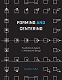 Portada de FORMING AND CENTERING: FOUNDATIONAL ASPECTS OF ARCHITECTURAL DESIGN