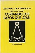 Portada de MANUAL DE EJERCICIOS PARA SER USADO CON CORTANDO LAZOS QUE ATAN