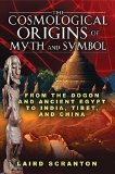 Portada de THE COSMOLOGICAL ORIGINS OF MYTH AND SYMBOL: FROM THE DOGON AND ANCIENT EGYPT TO INDIA, TIBET, AND CHINA BY SCRANTON, LAIRD (2010) PAPERBACK