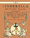 Portada de CINDERELLA PICTURE BOOK - CONTAINING CINDERELLA, PUSS IN BOOTS & VALENTINE AND ORSON - THE ORIGINAL COLOURED DESIGNS BY WALTER CRANE BY WALTER CRANE (2015-05-27)