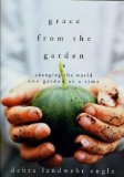 Portada de GRACE FROM THE GARDEN: CHANGING THE WORLD ONE GARDEN AT A TIME BY ENGLE, DEBRA LANDWEHR (2003) HARDCOVER