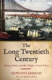 Portada de THE LONG TWENTIETH CENTURY: MONEY, POWER AND THE ORIGINS OF OUR TIME BY GIOVANNI ARRIGHI NEW EDITION (2009)