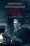 Portada de LA NOCHE EN QUE FRANKENSTEIN LEYÓ EL QUIJOTE: LA VIDA SECRETA DE LOS LIBROS