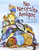 Portada de NO NECESITO AMIGOS (SPANISH EDITION) BY CAROLYN CRIMI (2013) HARDCOVER