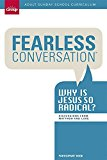 Portada de FEARLESS CONVERSATION PARTICIPANT GUIDE: WHY IS JESUS SO RADICAL?: ADULT SUNDAY SCHOOL CURRICULUM 13-WEEK STUDY BY GROUP PUBLISHING (2014-06-02)