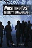 Portada de WHISTLING PAST THE HOTTIE GRAVEYARD BY T.J. CLEMENTE (2012-09-29)