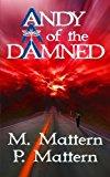 Portada de ANDY OF THE DAMNED: THE MIASMA CONUNDRUM (FULL MOON SERIES - KALDERASTIA NATSIA CHRONICLES) (VOLUME 1) BY M. MATTERN (2014-09-14)