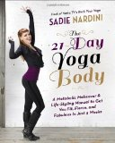 Portada de THE 21-DAY YOGA BODY: A METABOLIC MAKEOVER AND LIFE-STYLING MANUAL TO GET YOU FIT, FIERCE, AND FABULOUS IN JUST 3 WEEKS BY SADIE NARDINI (18-MAR-2014) PAPERBACK